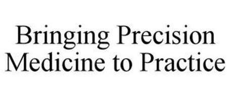 BRINGING PRECISION MEDICINE TO PRACTICE