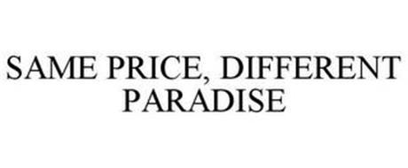 SAME PRICE, DIFFERENT PARADISE