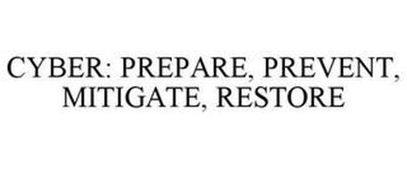 CYBER: PREPARE, PREVENT, MITIGATE, RESTORE
