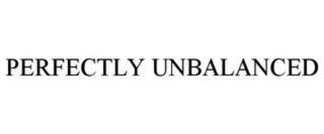 PERFECTLY UNBALANCED