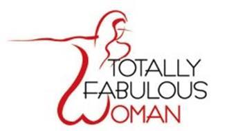 TOTALLY FABULOUS WOMAN
