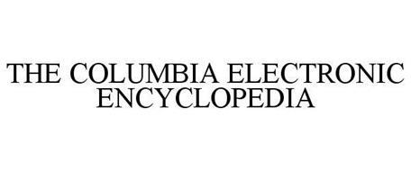 THE COLUMBIA ELECTRONIC ENCYCLOPEDIA