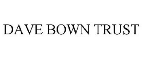 DAVE BOWN TRUST