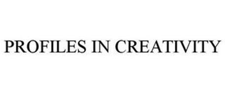 PROFILES IN CREATIVITY