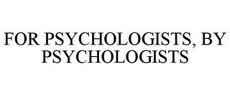FOR PSYCHOLOGISTS, BY PSYCHOLOGISTS