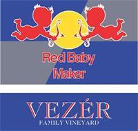 RED BABY MAKER VEZÈR FAMILY VINEYARD