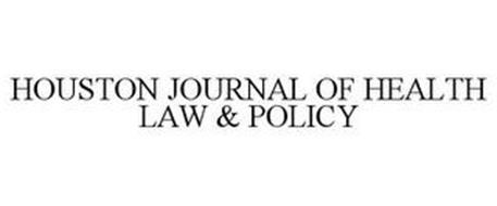 HOUSTON JOURNAL OF HEALTH LAW & POLICY