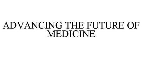 ADVANCING THE FUTURE OF MEDICINE