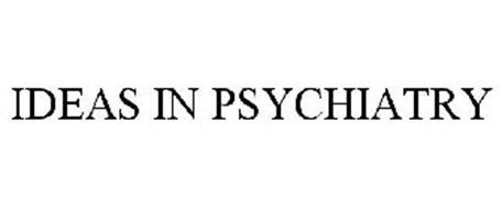 IDEAS IN PSYCHIATRY