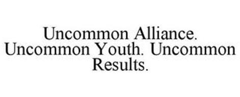 UNCOMMON ALLIANCE. UNCOMMON YOUTH. UNCOMMON RESULTS.