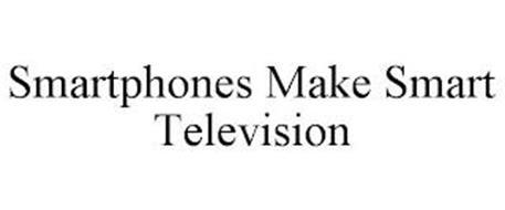SMARTPHONES MAKE SMART TELEVISION