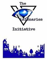 THE VISIONARIES INITIATIVE