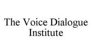 THE VOICE DIALOGUE INSTITUTE