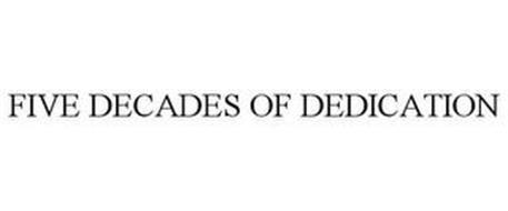 FIVE DECADES OF DEDICATION