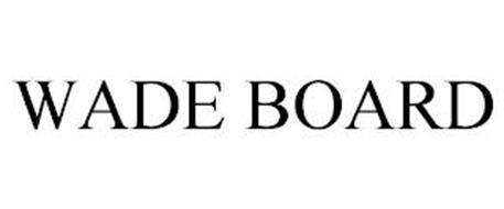 WADE BOARD