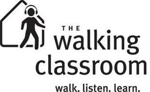 THE WALKING CLASSROOM WALK. LISTEN. LEARN.
