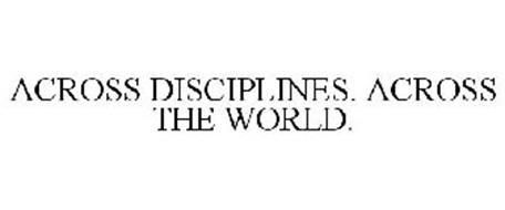 ACROSS DISCIPLINES. ACROSS THE WORLD.
