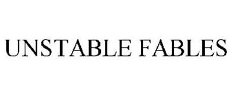 UNSTABLE FABLES
