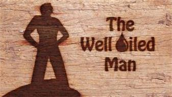 THE WELL OILED MAN