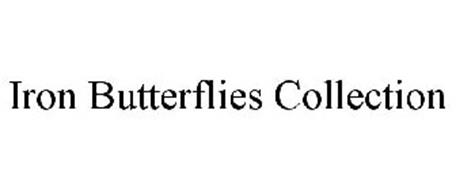 IRON BUTTERFLIES COLLECTION