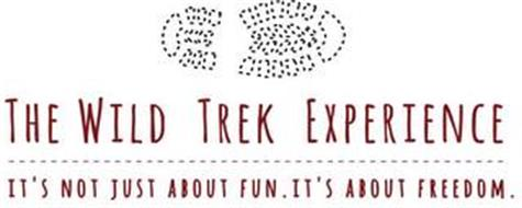 THE WILD TREK EXPERIENCE IT'S NOT JUST ABOUT FUN. IT'S ABOUT FREEDOM