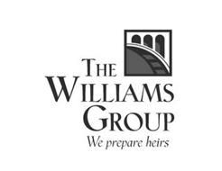 THE WILLIAMS GROUP WE PREPARE HEIRS