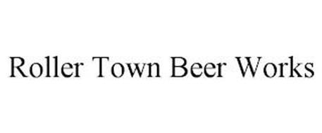 ROLLER TOWN BEER WORKS