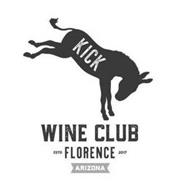 KICK WINE CLUB ESTD FLORENCE 2017 ARIZONA