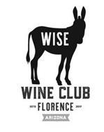 WISE WINE CLUB ESTD FLORENCE 2017 ARIZONA