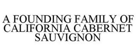 A FOUNDING FAMILY OF CALIFORNIA CABERNET SAUVIGNON