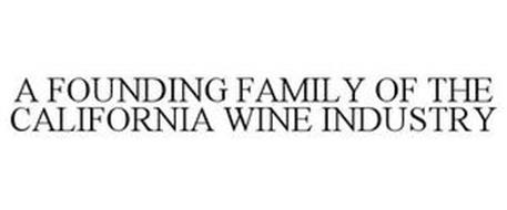 A FOUNDING FAMILY OF THE CALIFORNIA WINE INDUSTRY