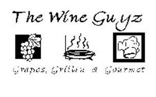 THE WINE GUYZ GRAPES, GRILLIN' & GOURMET