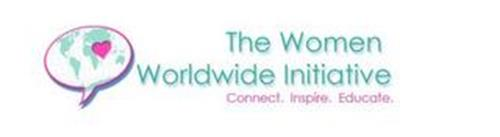 THE WOMEN WORLDWIDE INITIATIVE CONNECT.INSPIRE. EDUCATE.
