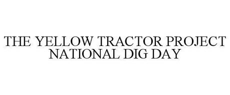 THE YELLOW TRACTOR PROJECT NATIONAL DIG DAY