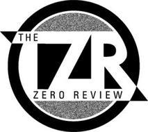 TZR THE ZERO REVIEW