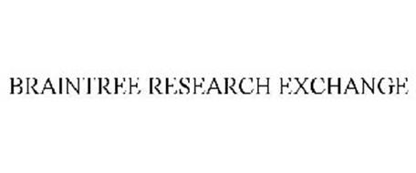 BRAINTREE RESEARCH EXCHANGE