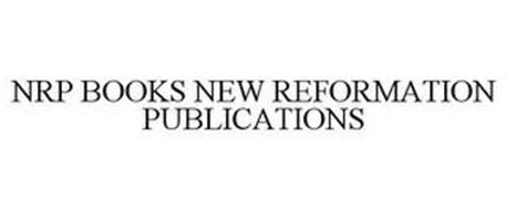 NRP BOOKS NEW REFORMATION PUBLICATIONS
