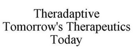 THERADAPTIVE TOMORROW'S THERAPEUTICS TODAY