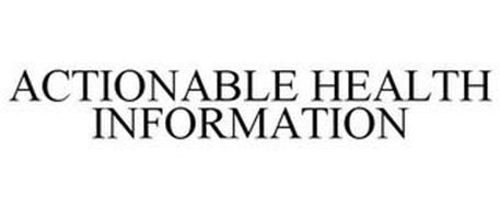 ACTIONABLE HEALTH INFORMATION