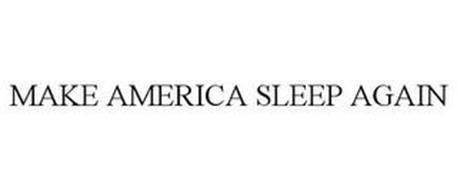 MAKE AMERICA SLEEP AGAIN