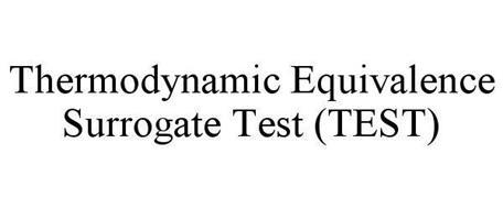 THERMODYNAMIC EQUIVALENCE SURROGATE TEST (TEST)