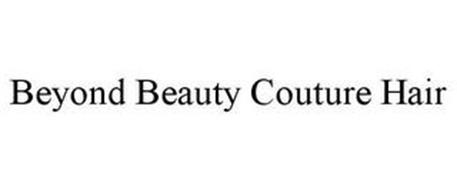 BEYOND BEAUTY COUTURE HAIR