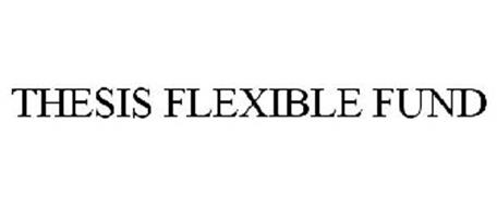 THESIS FLEXIBLE FUND