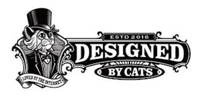 ESTD 2016, DESIGNED BY CATS, LOVED BY THE INTERNET