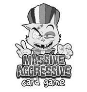 MASSIVE AGGRESSIVE CARD GAME