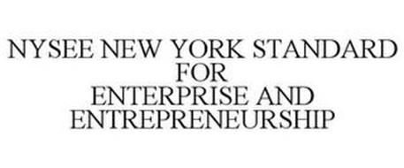 NYSEE NEW YORK STANDARD FOR ENTERPRISE AND ENTREPRENEURSHIP