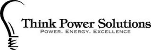 THINK POWER SOLUTIONS POWER. ENERGY. EXCELLENCE