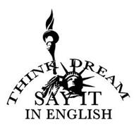 THINK DREAM SAY IT IN ENGLISH