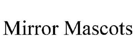 MIRROR MASCOTS