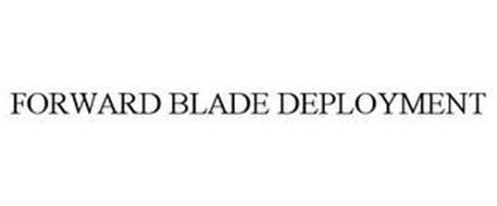 FORWARD BLADE DEPLOYMENT